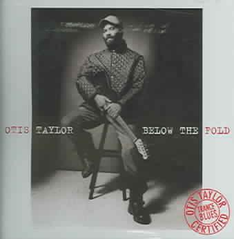 BELOW THE FOLD BY TAYLOR,OTIS (CD)