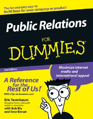 Public Relations for Dummies By Yaverbaum, Eric/ Bly, Robert W./ Benun, Ilise