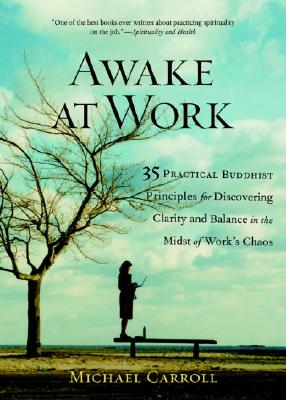 Awake at Work By Carroll, Michael